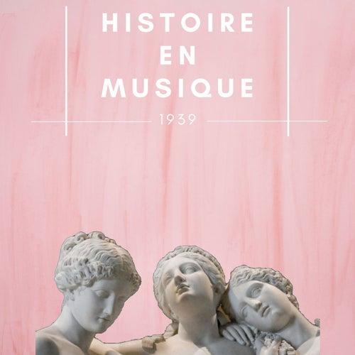 Histoire en Musique - 1939 by Various Artists
