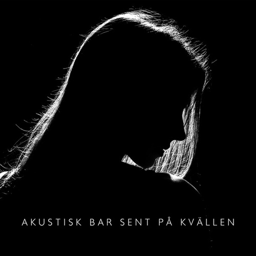 Akustisk bar sent på kvällen (Avslappnande och lugnande spellista) von Blandade Artister