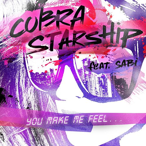 You Make Me Feel... fra Cobra Starship