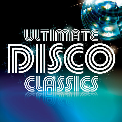 Ultimate Disco Classics by Various Artists
