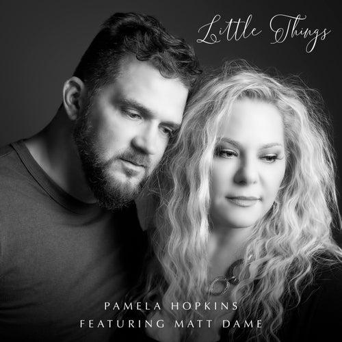 Little Things (feat. Matt Dame) de Pamela Hopkins