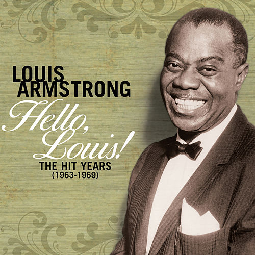 Hello Louis - The Hit Years (1963-1969) de Louis Armstrong