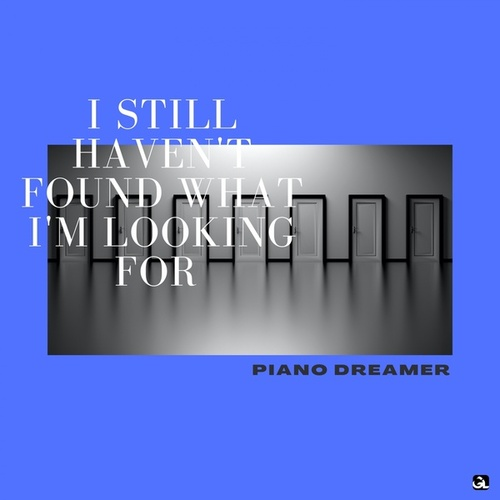 I Still Haven't Found What I'm Looking For von Piano Dreamer
