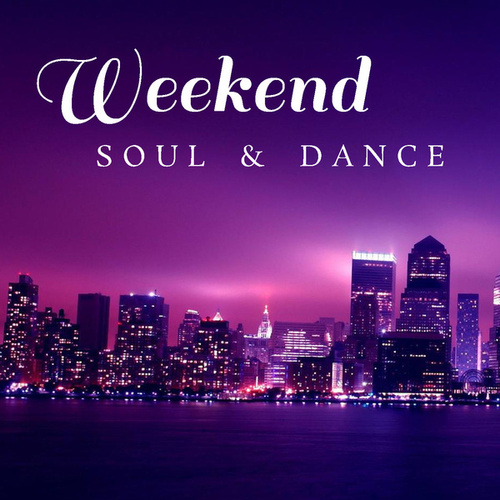 Weekend Soul & Dance by Various Artists