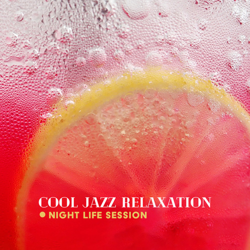 Cool Jazz Relaxation (Night Life Session, Acoustic Easy Listening Music, Magnetic Moments with Jazz) by Milli Davis
