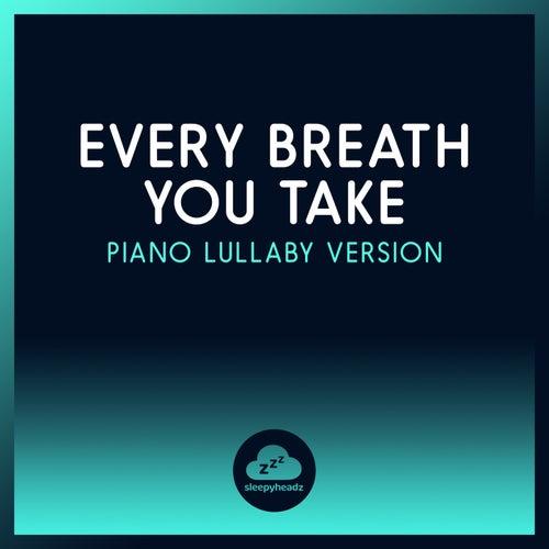Every Breath You Take (Piano Lullaby Version) de Sleepyheadz