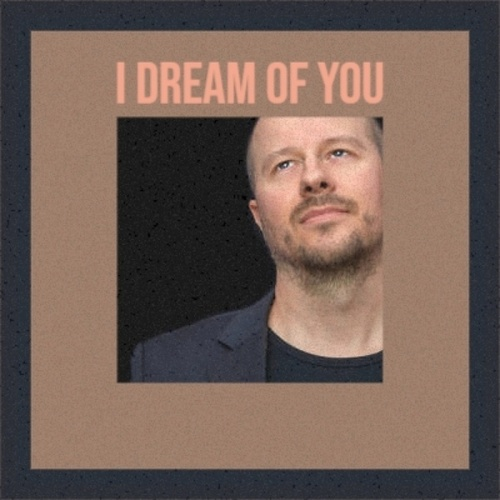 I Dream Of You by Various Artists