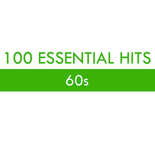 100 Essential Hits - 60s von Various Artists