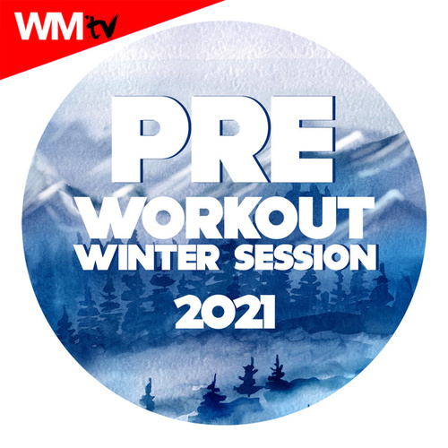Pre Workout Winter Session 2021 (60 Minutes Non-Stop Mixed Compilation for Fitness & Workout 128 Bpm / 32 Count) by Workout Music Tv