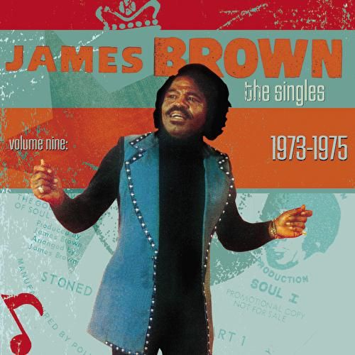 The Singles: Vol. 9 1973-1975 by James Brown