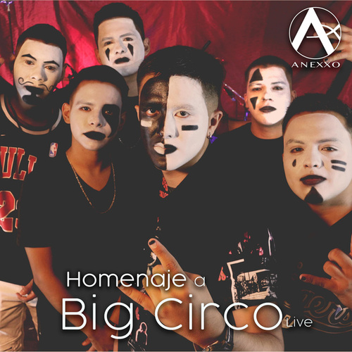 Homenaje a Big Circo (Live) by Grupo Anexxo