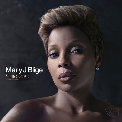 Stronger withEach Tear by Mary J. Blige