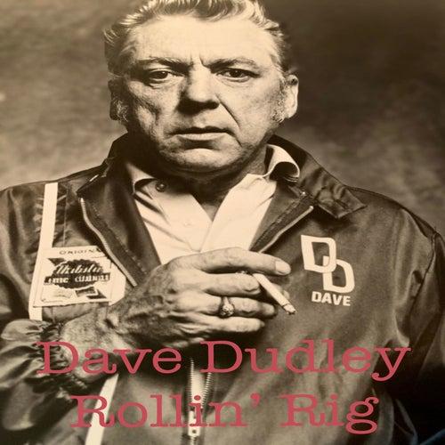 Rollin' Rig de Dave Dudley