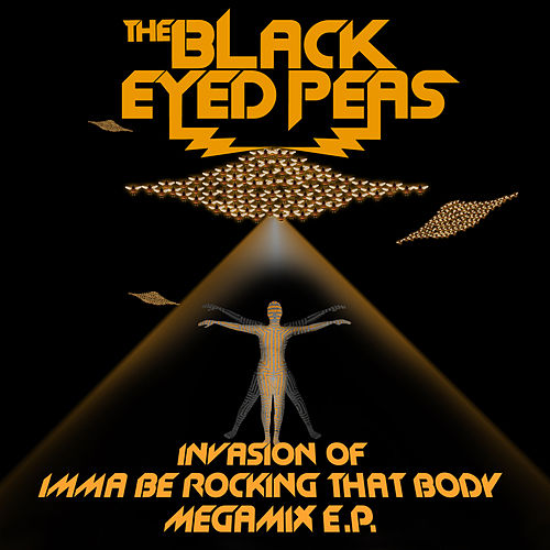 Invasion Of Imma Be Rocking That Body - Megamix E.P. von Black Eyed Peas