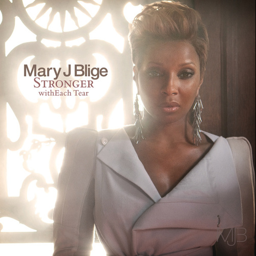 Stronger withEach Tear (International Version) by Mary J. Blige