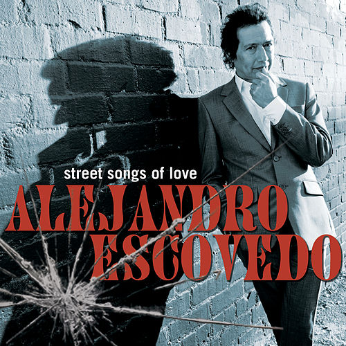 Street Songs of Love de Alejandro Escovedo