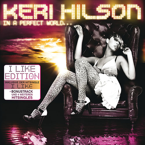 In A Perfect World... (I Like Edition) von Keri Hilson