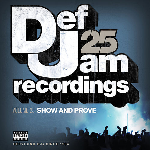 Def Jam 25, Vol. 23 - Show And Prove (Explicit Version) by Various Artists