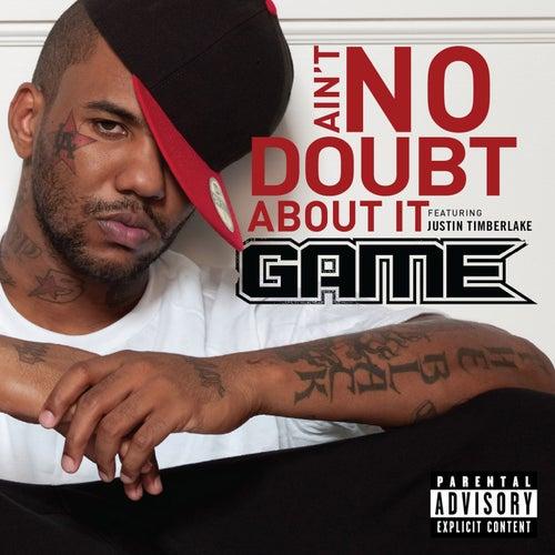 Ain't No Doubt About It (International Version (Explicit)) von The Game