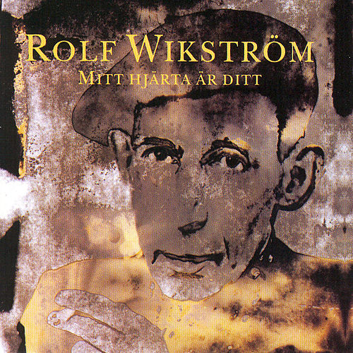 Mitt hjärta är ditt de Rolf Wikström