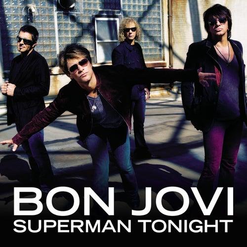 Superman Tonight by Bon Jovi
