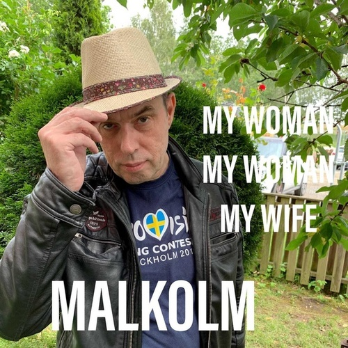 My Woman My Woman My Wife von Malkolm
