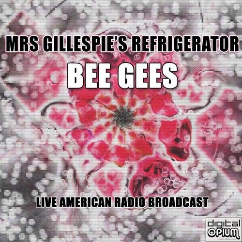 Mrs Gillespie's Refrigerator (Live) de Bee Gees