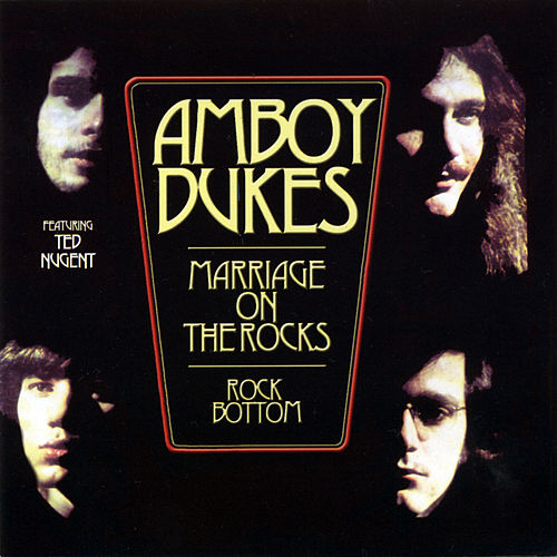 Marriage On The Rocks / Rock Bottom de Amboy Dukes