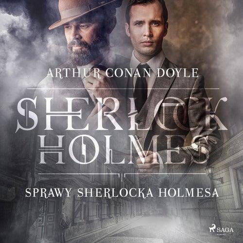 Sprawy Sherlocka Holmesa von Sir Arthur Conan Doyle