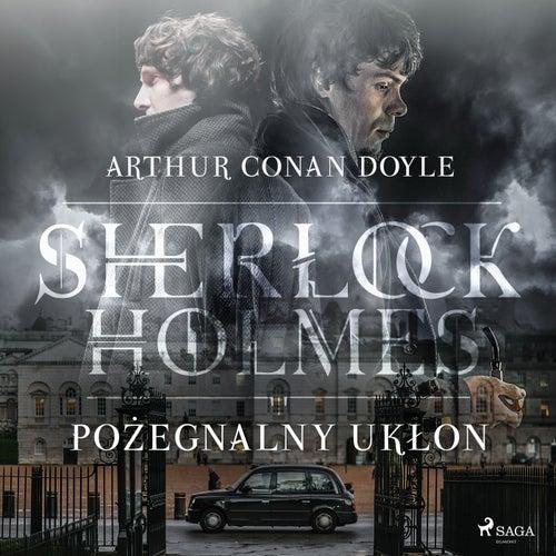 Pożegnalny ukłon von Sir Arthur Conan Doyle