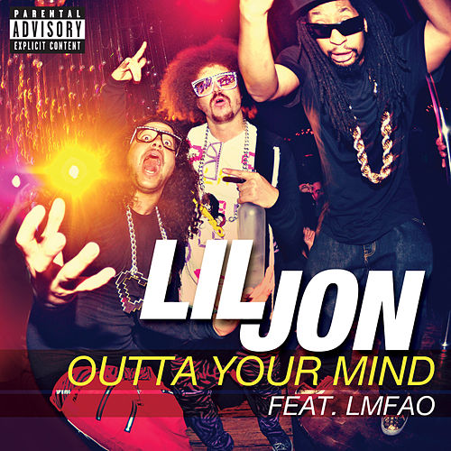 Outta Your Mind de Lil Jon