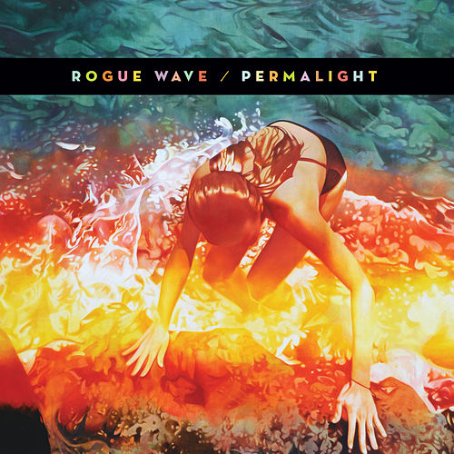 Permalight by Rogue Wave