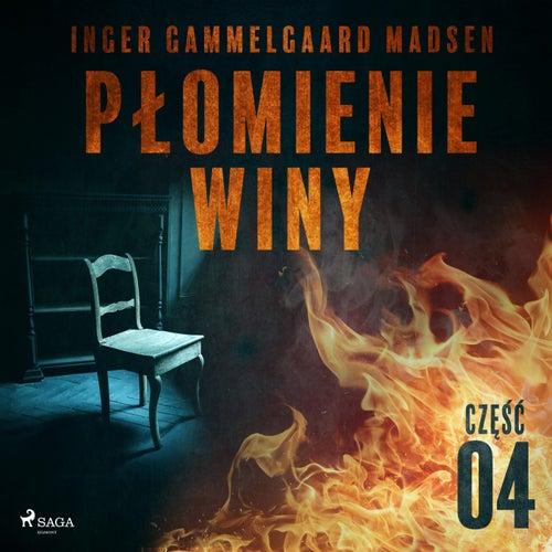 Płomienie winy: Część 4 von Inger Gammelgaard Madsen