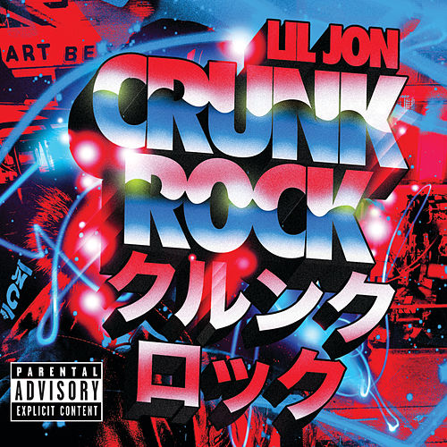 Crunk Rock (Deluxe) by Lil Jon