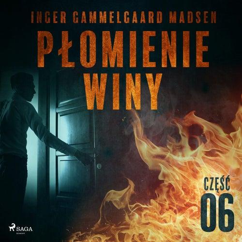 Płomienie winy: Część 6 von Inger Gammelgaard Madsen