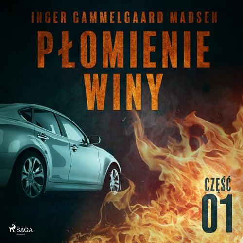 Płomienie winy: Część 1 von Inger Gammelgaard Madsen