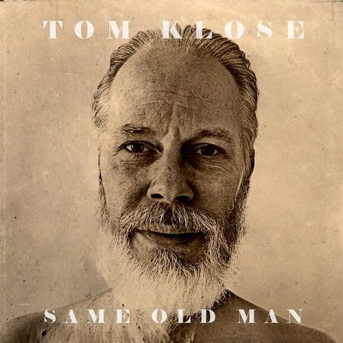 Same Old Man von Tom Klose