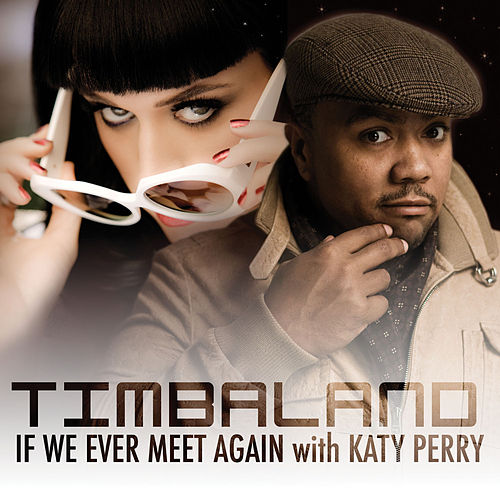 If We Ever Meet Again (Featuring Katy Perry) de Timbaland