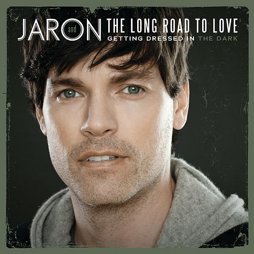 Getting Dressed In The Dark von Jaron and The Long Road to Love