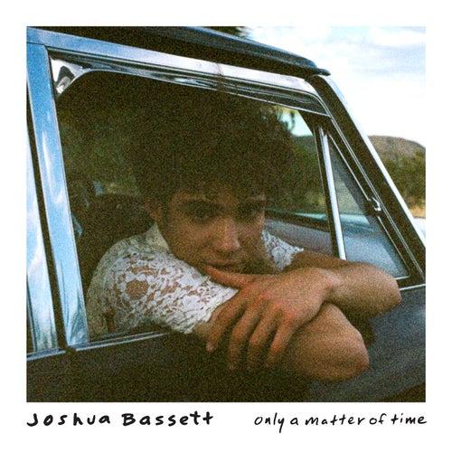 Only a Matter of Time von Joshua Bassett