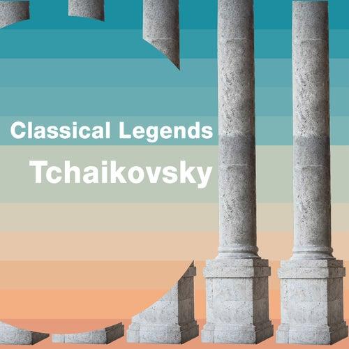 Classical Legends: Tchaikovsky von Pyotr Ilyich Tchaikovsky