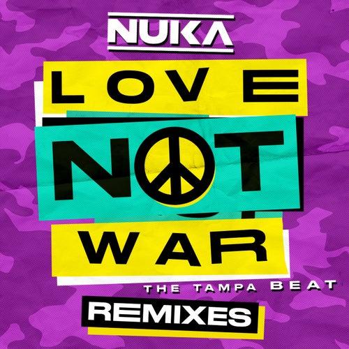 Love Not War (The Tampa Beat) [Remixes] von Nuka