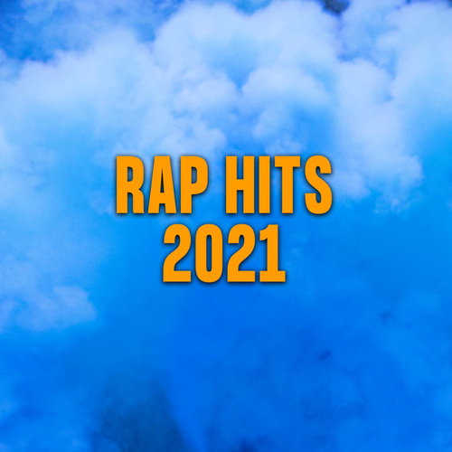 Rap Hits 2021 by Various Artists