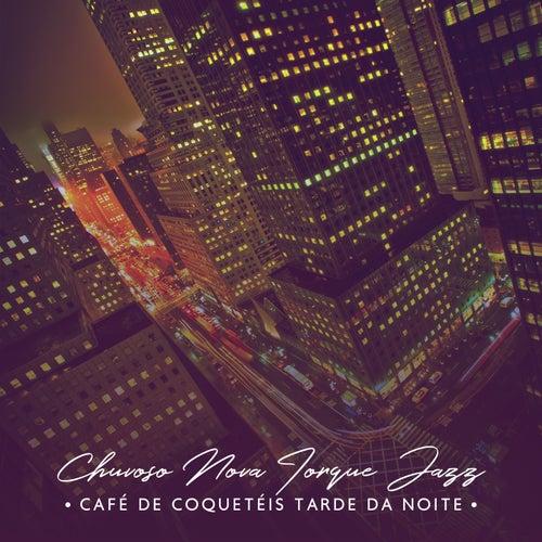 Chuvoso Nova Iorque Jazz (Café de Coquetéis Tarde da Noite, Delicado Fundo de Jazz, Jazz Instrumental Chique) de Vários intérpretes