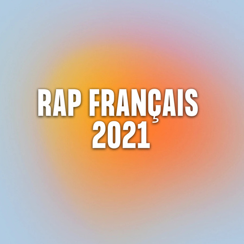 Rap Français 2021 de Various Artists
