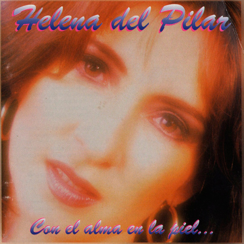 Con el Alma en la Piel... by Helena Del Pilar