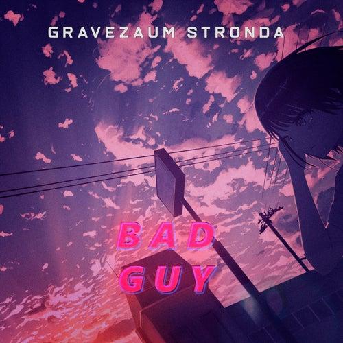 Bad Guy (Brega Funk Remix) fra Gravezaum Stronda