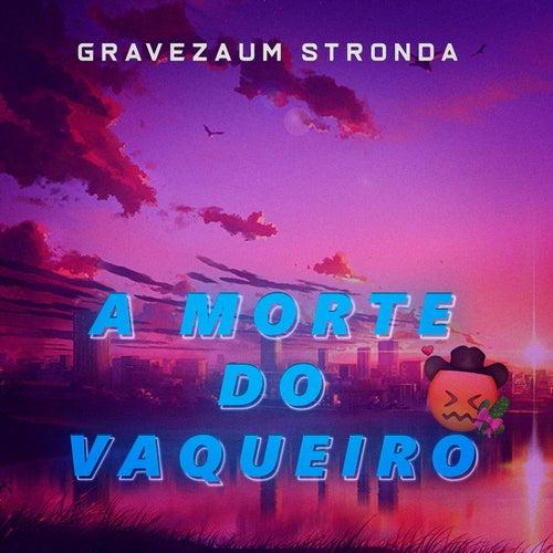 A Morte Do Vaqueiro (Trap Remix) fra Gravezaum Stronda