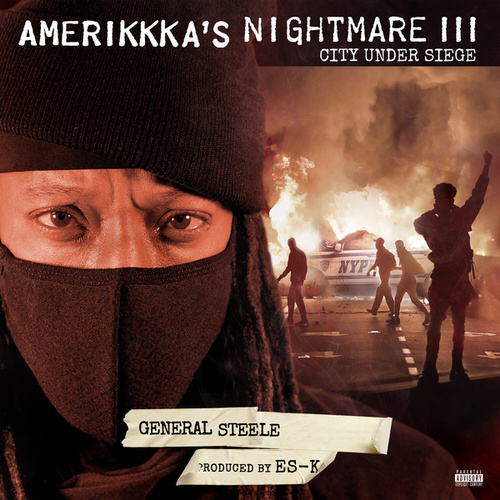 AmeriKKKa's Nightmare III - City Under Siege by General Steele