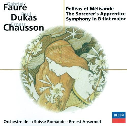 Fauré: Pénélope, Pelléas et Mélisande / Chausson: Symphonie / Dukas: L'apprenti sorcier von L'Orchestre de la Suisse Romande